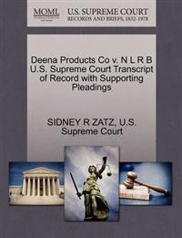 Deena Products Co V. N L R B U.S. Supreme Court Transcript of Record with Supporting Pleadings
