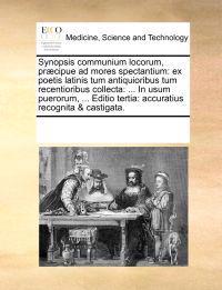 Synopsis Communium Locorum, PR]Cipue Ad Mores Spectantium