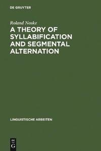 A Theory of Syllabification and Segmental Alternation