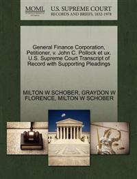 General Finance Corporation, Petitioner, V. John C. Pollock Et UX. U.S. Supreme Court Transcript of Record with Supporting Pleadings