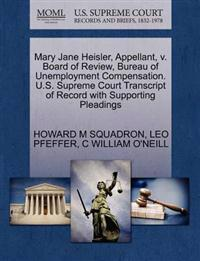 Mary Jane Heisler, Appellant, V. Board of Review, Bureau of Unemployment Compensation. U.S. Supreme Court Transcript of Record with Supporting Pleadings