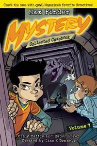 Max Finder Mystery Collected Casebook, Volume 7