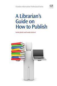 A Librarian's Guide on How to Publish