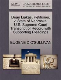 Dean Liakas, Petitioner, V. State of Nebraska. U.S. Supreme Court Transcript of Record with Supporting Pleadings