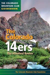 The Colorado 14ers: Standard Routes