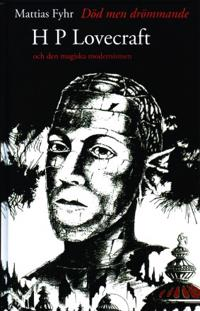 Död men drömmande. H P Lovecraft och den magiska modernismen.