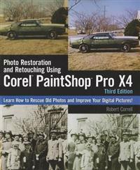 Photo Restoration and Retouching Using Corel PaintShop Pro X4