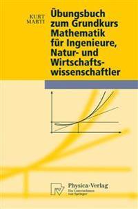 Ubungsbuch Zum Grundkurs Mathematik Fur Ingenieure, Natur- Und Wirtschaftswissenschaftler
