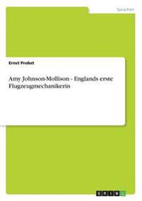 Amy Johnson-Mollison - Englands Erste Flugzeugmechanikerin