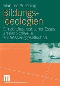Bildungsideologien: Ein Zeitdiagnostischer Essay an Der Schwelle Zur Wissensgesellschaft