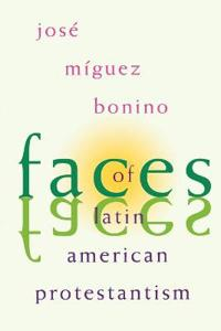 Faces of Latin American Protestantism