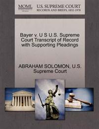 Bayer V. U S U.S. Supreme Court Transcript of Record with Supporting Pleadings