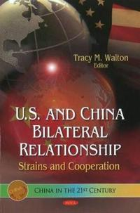 U.S. and China Bilateral Relationship