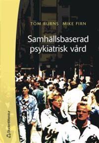 Samhällsbaserad psykiatrisk vård : en handbok för praktiker