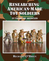 Researching American-Made Toy Soldiers: Thirty-Two Years of Articles