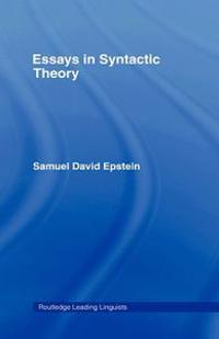 Essays in Syntactic Theory