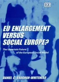Eu Enlargement versus Social Europe?