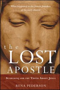 The Lost Apostle, Paperback Reprint: Searching for the Truth about Junia