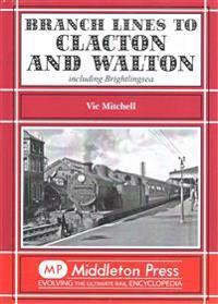 Branch lines to clacton & walton - including brightlingsea