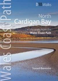 Cardigan bay north - circular walks from the wales coast path