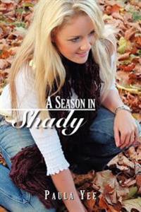 A Season in Shady