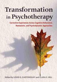 Transformation in Psychotherapy: Corrective Experiences Across Cognitive Behavioral, Humanistic, and Psychodynamic Approaches