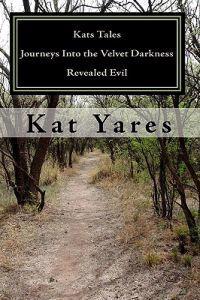 Kats Tales - Journeys Into the Velvet Darkness: Revealed Evil