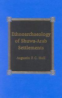 Ethnoarchaeology of Shuwa-Arab Settlements