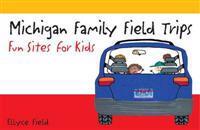 Michigan Family Field Trips