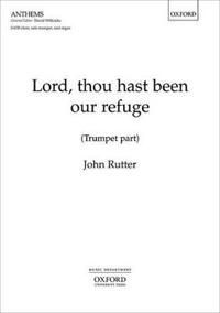 Lord, Thou Hast Been Our Refuge