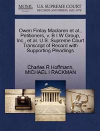 Owen Finlay MacLaren et al., Petitioners, V. B I W Group, Inc., et al. U.S. Supreme Court Transcript of Record with Supporting Pleadings