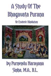 A Study of the Bhagavata Purana or Esoteric Hinduism