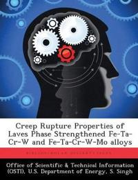 Creep Rupture Properties of Laves Phase Strengthened Fe-Ta-Cr-W and Fe-Ta-Cr-W-Mo Alloys