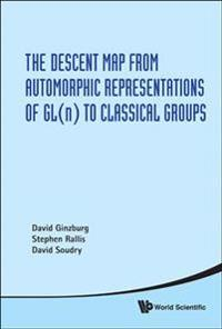 The Descent Map from Automorphic Representations of Gln to Classical Groups