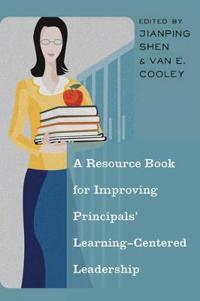 A Resource Book for Improving Principals' Learning-Centered Leadership