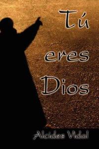 Tu Eres Dios