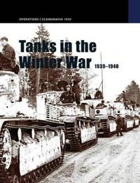 Tanks in the Winter War: 1939-1940