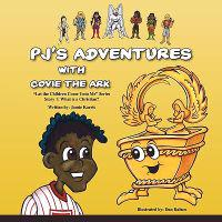 Pj's Adventures with Covie the Ark