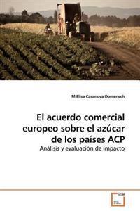 El Acuerdo Comercial Europeo Sobre El Azucar de Los Paises Acp