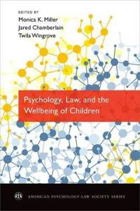 Psychology, Law, and the Wellbeing of Children