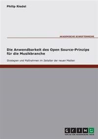 Die Anwendbarkeit des Open Source-Prinzips für die Musikbranche - Strategien und Maßnahmen im Zeitalter der neuen Medien