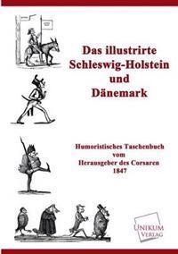 Das Illustrirte Schleswig-Holstein Und Danemark
