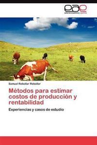 Metodos Para Estimar Costos de Produccion y Rentabilidad