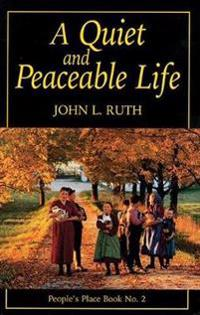 A Quiet and Peaceable Life: People's Place Book No.2
