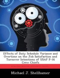Effects of Duty Schedule Variance and Overtime on the Job Satisfaction and Turnover Intentions of USAF F-16 Crew Chiefs
