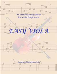 Easy Viola: An Introductory Book for Viola Beginners