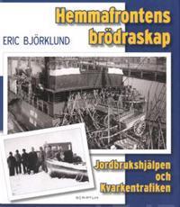 Hemmafrontens brödraskap : jordbrukshjälpen och kvarkentrafiken