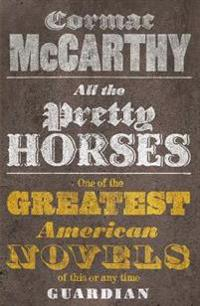 All the Pretty Horses. Cormac McCarthy