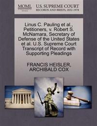 Linus C. Pauling et al., Petitioners, V. Robert S. McNamara, Secretary of Defense of the United States et al. U.S. Supreme Court Transcript of Record with Supporting Pleadings