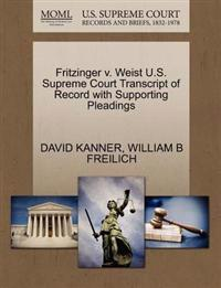 Fritzinger V. Weist U.S. Supreme Court Transcript of Record with Supporting Pleadings